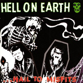 Hell On Earth... Hail The Misfits (1996)